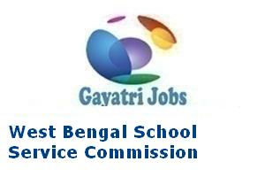 West Bengal School Service Commission Recruitment 2017-18 Vacancy