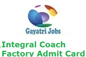 Integral Coach Factory Admit Card