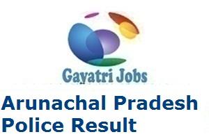 Arunachal Pradesh Police Result