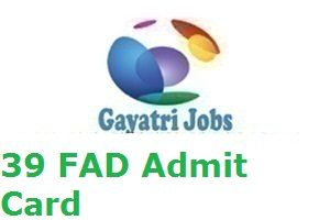 39 FAD Admit Card