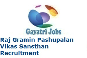 Raj Gramin Pashupalan Vikas Sansthan Recruitment 2019 Apply Here