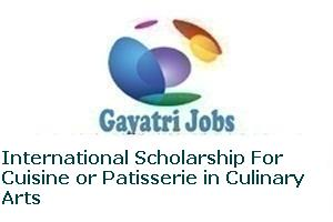 International Scholarship For Cuisine or Patisserie in Culinary Arts