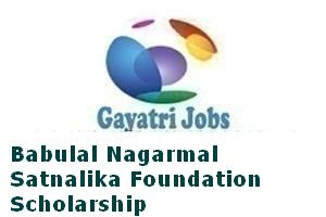 Babulal Nagarmal Satnalika Foundation Scholarship
