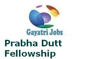 Prabha Dutt Fellowship