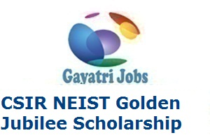 CSIR NEIST Golden Jubilee Scholarship