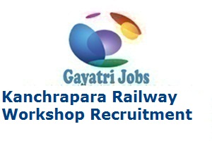 Kanchrapara Railway Workshop Recruitment
