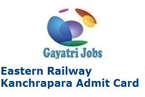Eastern Railway Kanchrapara Admit Card
