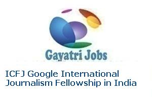 ICFJ Google International Journalism Fellowship in India