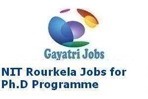 NIT Rourkela Jobs for Ph.D. Programme