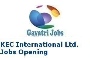 KEC International Ltd. Jobs Opening