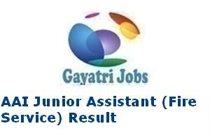 AAI Junior Assistant (Fire Service) Result