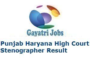 Punjab Haryana High Court Stenographer Result