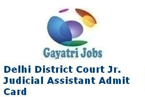 Delhi District Court Jr. Judicial Assistant Admit Card