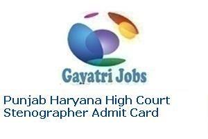 Punjab Haryana High Court Stenographer Admit Card