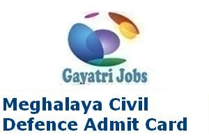 Meghalaya Civil Defence Admit Card