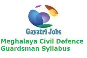 Meghalaya Civil Defence Guardsman Syllabus