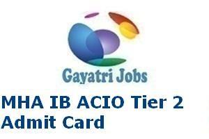 MHA IB ACIO Tier 2 Admit Card
