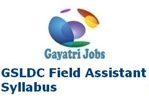 GSLDC Field Assistant Syllabus