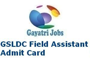 GSLDC Field Assistant Admit Card