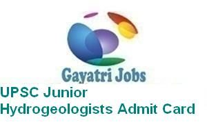 UPSC Junior Hydrogeologists Admit Card