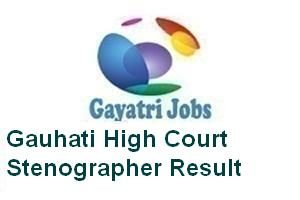 Gauhati High Court Stenographer Result