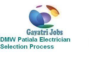 DMW Patiala Electrician Selection Process