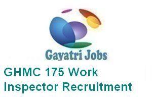 GHMC 175 Work Inspector Recruitment