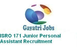 ISRO 171 Junior Personal Assistant Recruitment