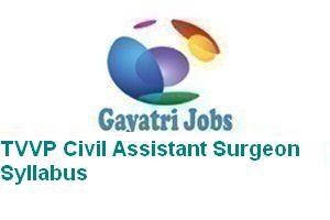 TVVP Civil Assistant Surgeon Syllabus