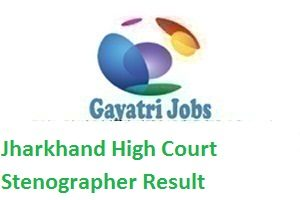Jharkhand High Court Stenographer Result
