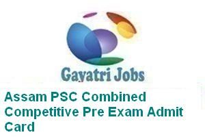 Assam PSC Combined Competitive Pre Exam Admit Card