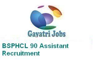 BSPHCL 90 Assistant Recruitment