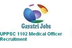 UPPSC 1102 Medical Officer Recruitment