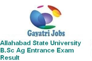 Allahabad State University B.Sc Ag Entrance Exam Result