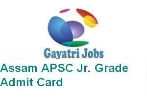 Assam APSC Jr. Grade Admit Card