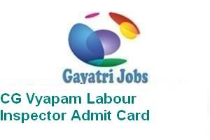 CG Vyapam Labour Inspector Admit Card