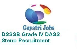 DSSSB Grade IV DASS Steno Recruitment