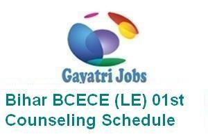 Bihar BCECE (LE) 01st Counseling Schedule