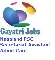 Nagaland PSC Secretariat Assistant Admit Card