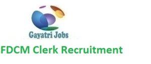 FDCM Clerk Recruitment