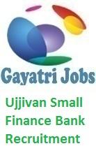Ujjivan Small Finance Bank Recruitment