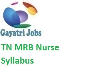 TN MRB Nurse Syllabus 2019 mrb tn gov in Staff Nurse Exam Pattern